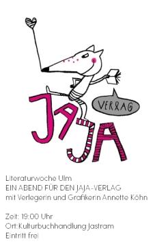 Ein Abend für den JaJa-Verlag - am 4. Juli 2014, 19 Uhr