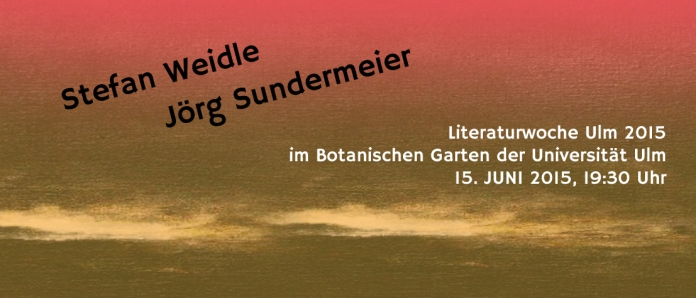 Weidle & Sundermeier im Botanischen Garten Ulm am 15. 6. 2015 um 19:30 UHR