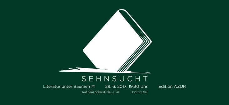 29. JUNI 2017, 19:30 Uhr Literatur unter Bäumen #1: SEHNSUCHT Mit den Gästen Sudabeh Mohafez und Helge Pfannenschmidt, Edition Azur, Dresden Musikalische Umrahmung: About Ally